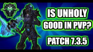 Is Unholy DK viable in pvp? WoW Legion 7.3.5