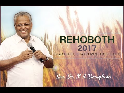 "Sermon By Rev. Dr. M A Varughese on REHOBOTH ""Part II"""