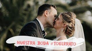 SÍ QUIERO #TOELRRATO - NUESTRA BODA