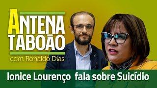 Antena Taboão #2 - Ionice Lourenço - Porque existe o suicídio?