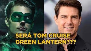 ¿Será TOM CRUISE el próximo GREEN LANTERN?