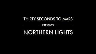 Thirty Seconds To Mars — Northern Lights (Lyric Video)