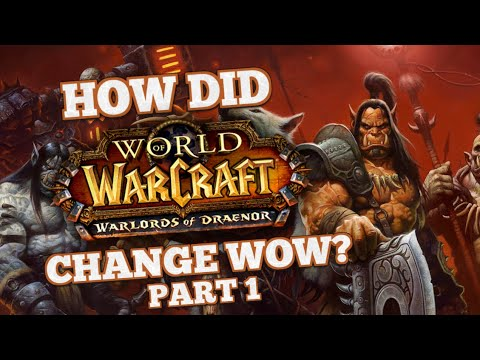 How did Warlords of Draenor Change World of Warcraft? Part 1/2