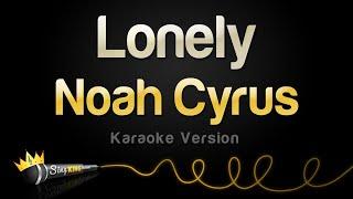 Noah Cyrus - Lonely (Karaoke Version)