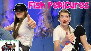 Weird Fish Pedicures / That YouTub3 Family
