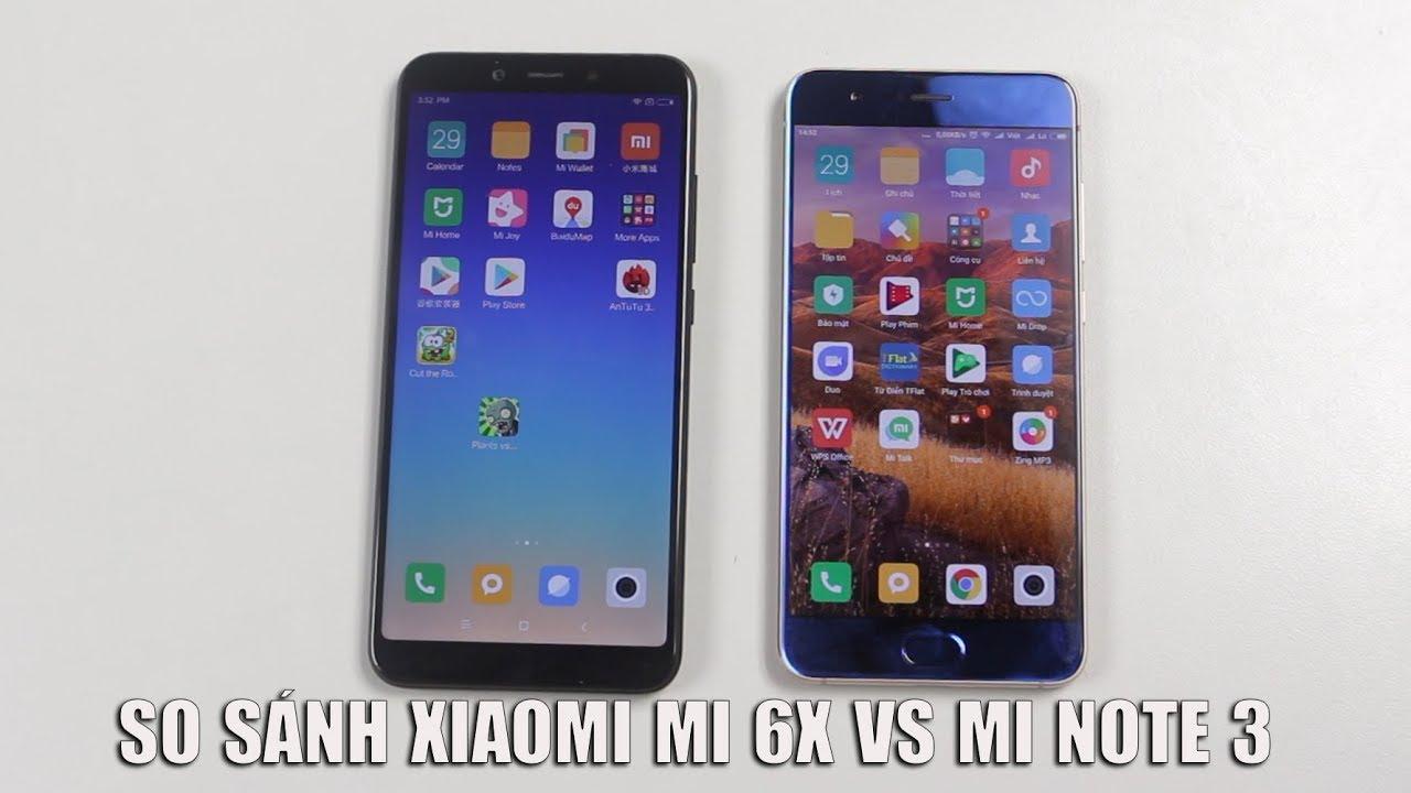So sánh Xiaomi Mi 6X vs Mi Note 3: Có phải là một bản nâng cấp?