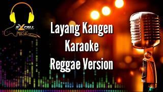 Layang Kangen Karaoke Reggae Version