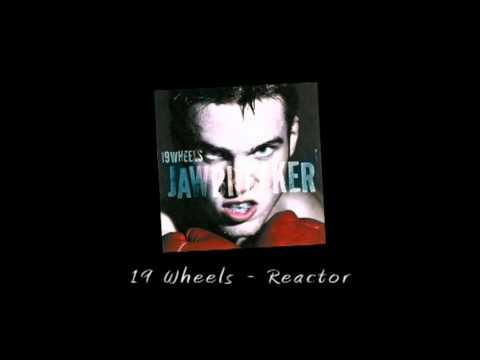 19 Wheels - Reactor