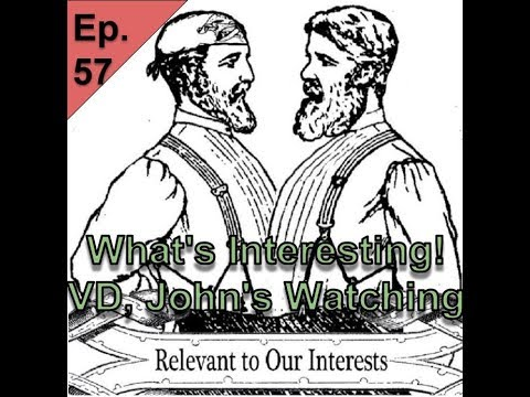Relevant 2 R Interests Ep: 57: What's Interesting! VD, John's Watching