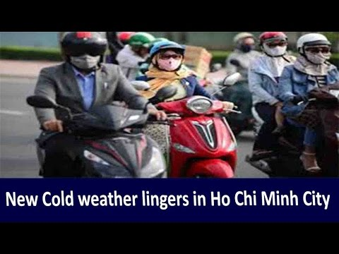 Vietnam Hot News -New Cold weather lingers in Ho Chi Minh City