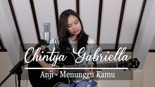 Download Menunggu kamu - Anji (Chintya Gabriella Cover)