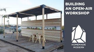 Building an Open-Air Workshop