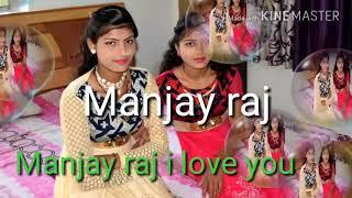 I love you Manjay Raj
