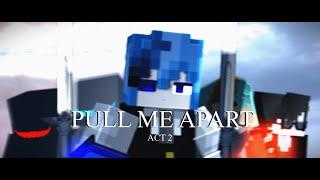 Pull Me Apart 💔 - A Minecraft Original Music Video ♪