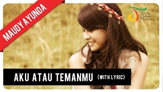 Video Maudy Ayunda - Aku Atau Temanmu (with Lyric) | VC Trinity download MP3, 3GP, MP4, WEBM, AVI, FLV Juli 2018