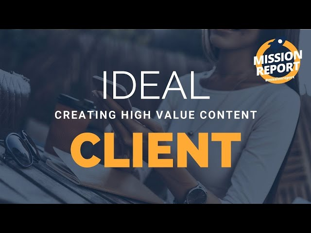 #missionreport - Create content for your ideal client