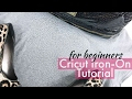 Cricut Iron On Tutorial for Beginners