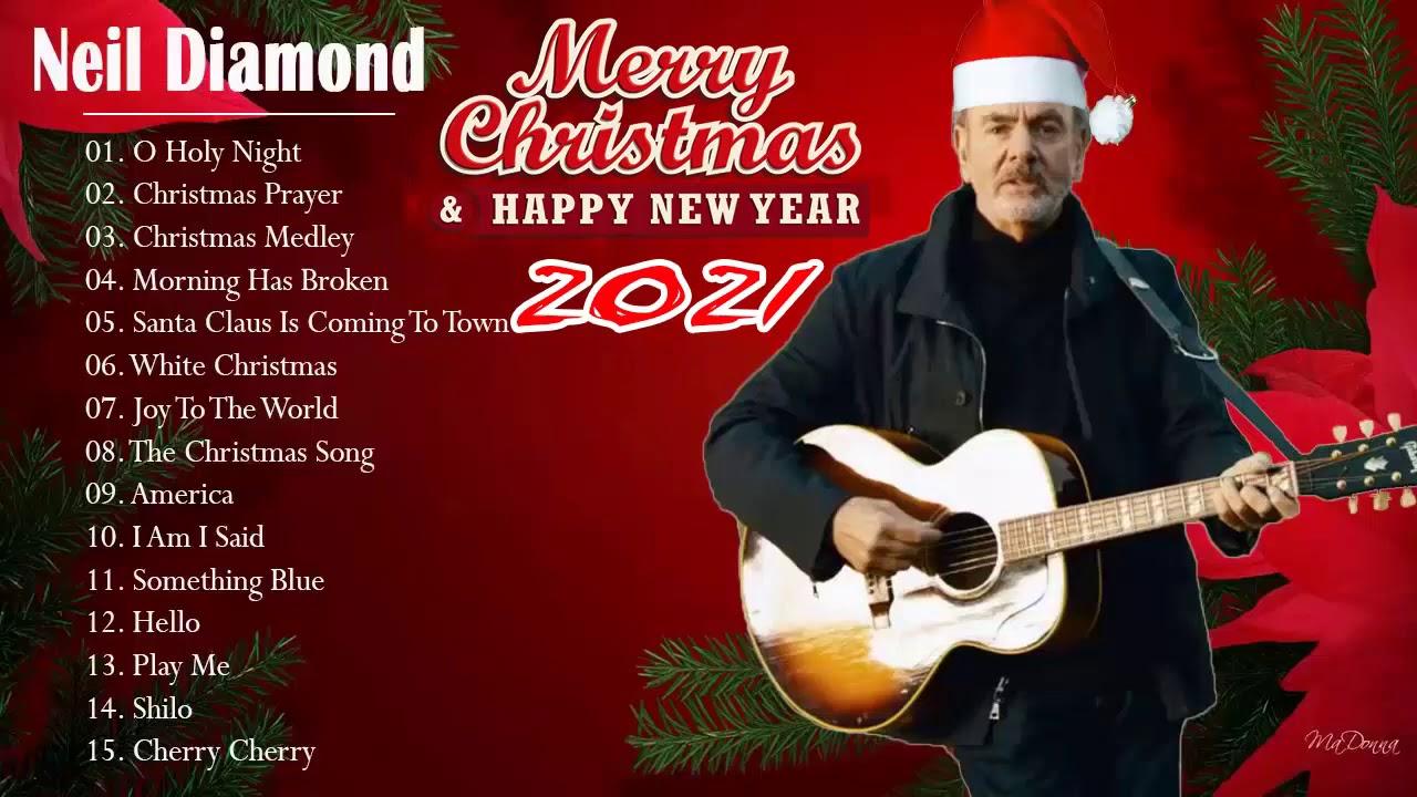 Neil Diamond Christmas Songs Playlist 2021 Neil Diamond Best Christmas Songs Ever 2021 Youtube