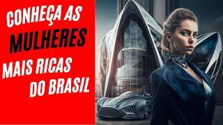 As 5 mulheres mais ricas do Brasil