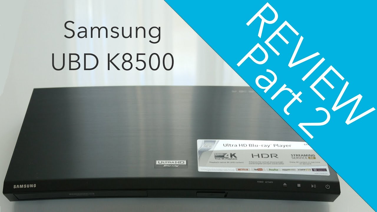 Samsung UBD K8500 Blu-ray Player Review Part 2