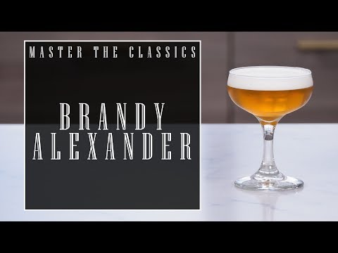 Master The Classics: Brandy Alexander