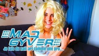 Mad Gyver - Je fais du nail - art comme une pro...