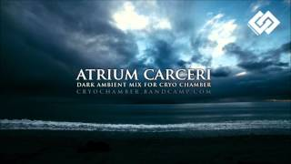 Dark Ambient mix by Atrium Carceri