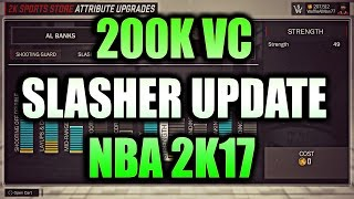SLASHER UPDATE- 200K VC TO FILL MY UPGRADES!- NBA 2K17