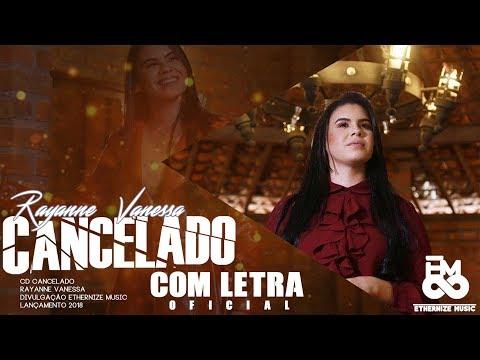 Cancelado (Com Letra) Rayanne Vanessa 2017 (DVD/CD Quem Me Vê Cantando) - (Tá Cancelado o Funeral)