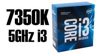 intel i3 7350K 5GHz Review