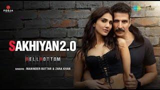Sakhiyan2.0 | Akshay Kumar | BellBottom | Vaani Kapoor | Maninder Buttar | Tanishk Bagchi | Zara K