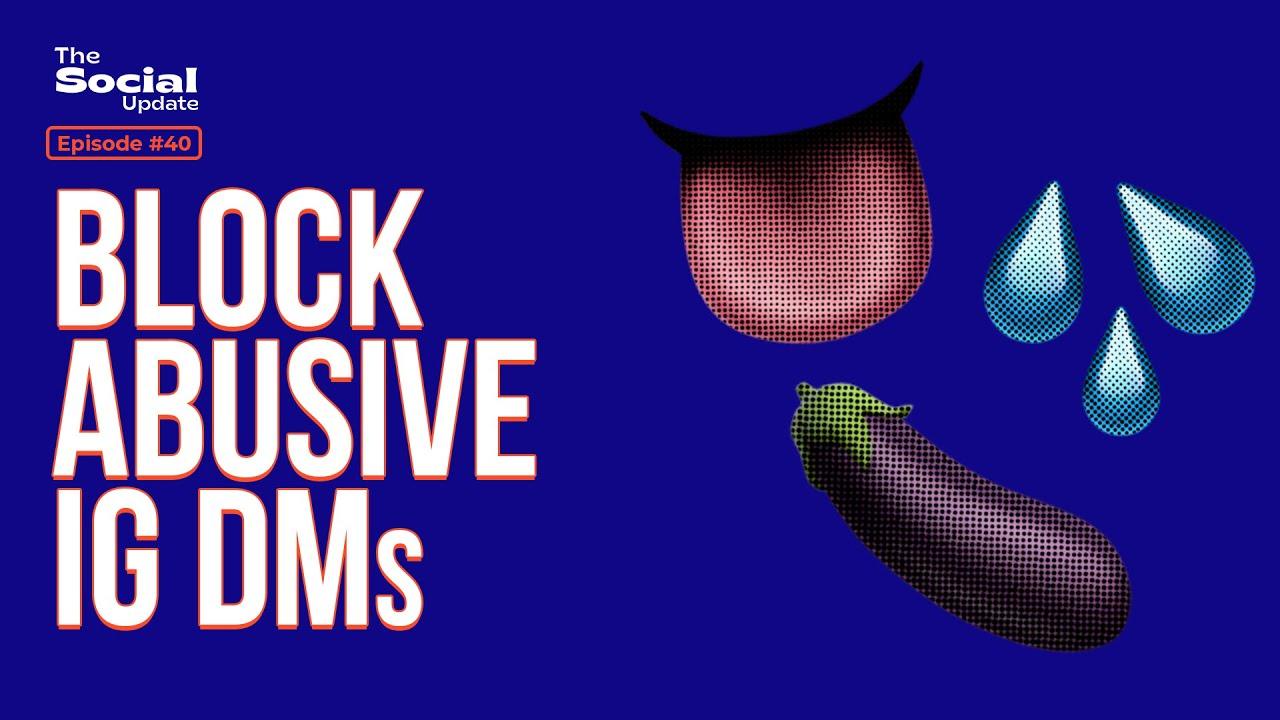 Block abusive Instgram DMs | The Social Update ep. 40