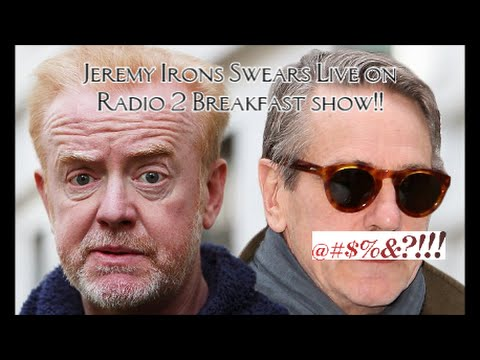 Jeremy Irons drops the F Bomb on BBC Radio 2 Breakfast Show!