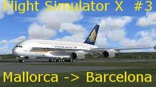 Let's play Flight Simulator X #3 Palma de Mallorca - Barcelona (1/2)