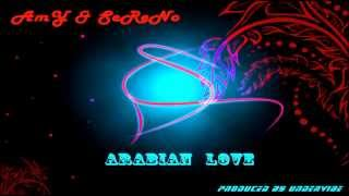 AmY ft. SeReNo - Arabian Love ( Produced by UnderVibe ) YouTube Videos