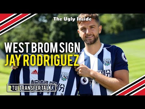 TUI Transfer Talk: WEST BROM SIGN JAY RODRIGUEZ | The Ugly Inside