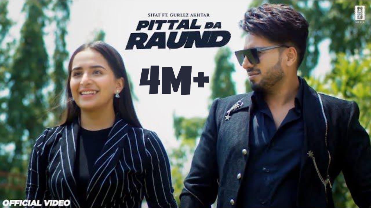 Download PITTAL DA RAUND (Official Video) | Sifat | Gurlez Akhtar | Desi Crew | Sukh Brar | New Punjabi Songs