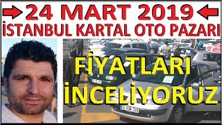 İSTANBUL KARTAL OTO PAZARI ARABA FİYATLARI İNCELEME - 2019
