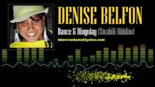 Denise Belfon - Dance & Dingolay (Swahili Riddim)