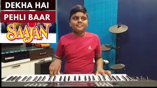 dekha hai pehli baar from saajan keyboard cover by varunesh
