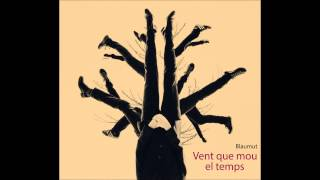 Blaumut - Vent que mou el temps (Audio Single Oficial)
