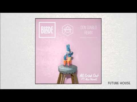 Blonde ft. Alex Newell - All Cried Out (Don Diablo Remix)