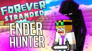 Minecraft - ENDER HUNTER - Forever Stranded #34