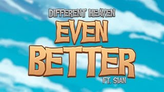 Repeat youtube video Different Heaven - Even Better (ft. Sian Area)