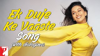 Ek Duje Ke Vaaste Song (with Dailogues) | Dil To Pagal Hai | Shah Rukh Khan | Madhuri | Lata | Udit