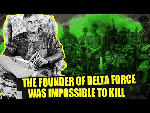 Delta Force founder was almost impossible to kill