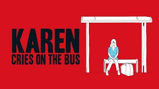 Karen Cries on the Bus - Official Movie Trailer
