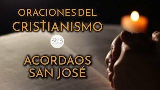 Oraciones del Cristianismo - Acordaos San José (Voz Humana, Texto, Música e Imágenes Cristianas)