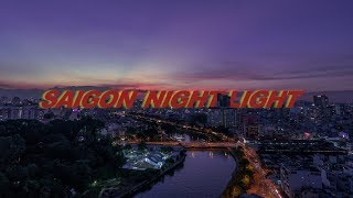 SAIGON NIGHT LIGHT - Cinematic film // Sony A7iii