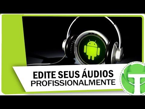 Como editar áudios profissionalmente no Android